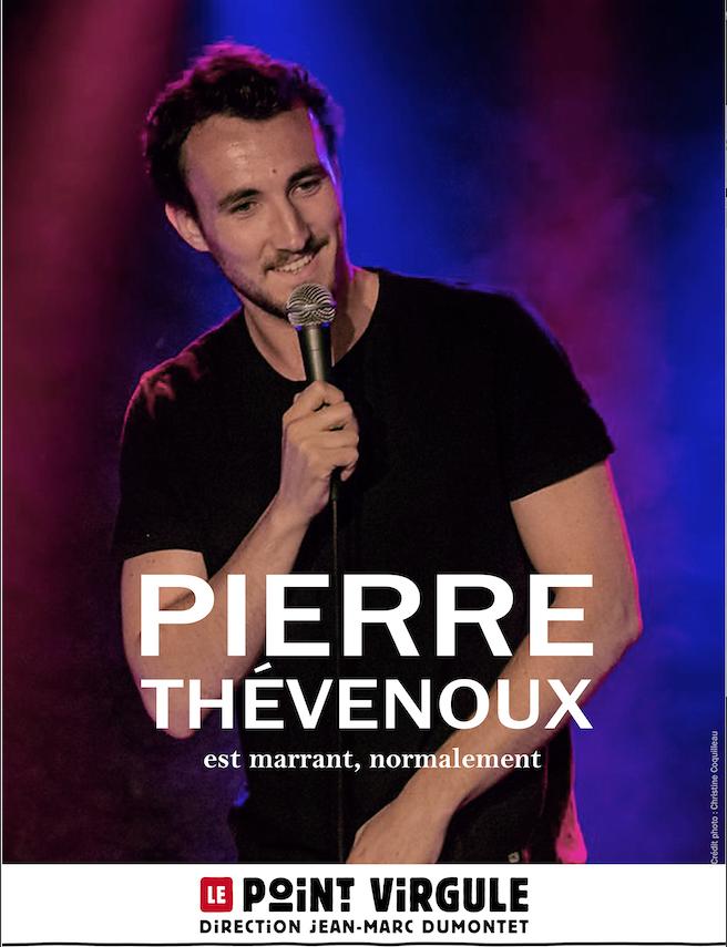 Pierre Thevenoux en spectacle au Point Virgule à Paris